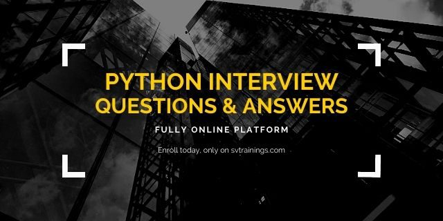 Python Interview Questions and answers svtrainings