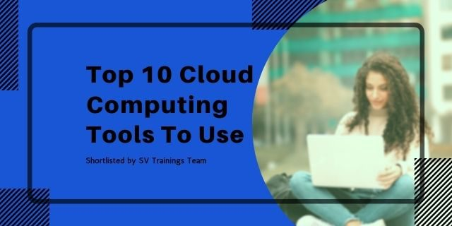 top 10 cloud computing tools to use svtrainings.com